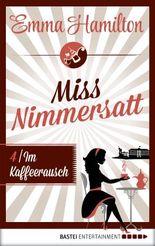 Miss Nimmersatt -  Folge 4: Im Kaffeerausch (Mias Blog)