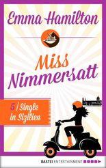 Miss Nimmersatt -  Folge 5: Single in Sizilien (Mias Blog)