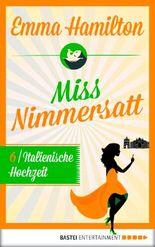 Miss Nimmersatt -  Folge 6: Italienische Hochzeit (Mias Blog)