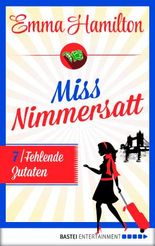 Miss Nimmersatt -  Folge 7: Fehlende Zutaten (Mias Blog)