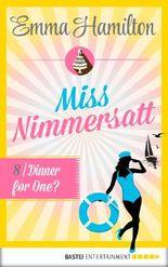 Miss Nimmersatt -  Folge 8: Dinner for One? (Mias Blog)