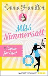 Dinner for One? – Miss Nimmersatt 8