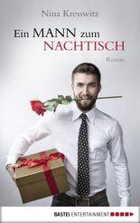 Ein Mann zum Nachtisch: Roman
