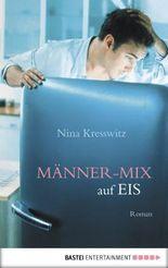 Männer-Mix auf Eis: Roman