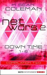 netwars 2 - Down Time - Compilation Two: Thriller (netwars 2 - A Cyber Crime Thriller Book 7)