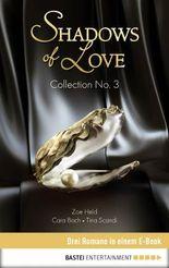 Collection No. 3 - Shadows of Love: Drei Romane in einem E-Book (Shadows of Love - Sammelband)