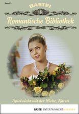 Romantische Bibliothek - Folge 3: Spiel nicht mit der Liebe, Karen