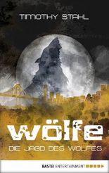 Die Jagd des Wolfes (Wölfe-Serie 3)