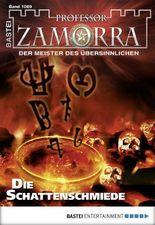 Professor Zamorra - Folge 1069: Die Schattenschmiede