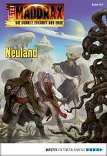 Maddrax - Folge 401: Neuland