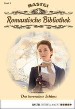 Romantische Bibliothek - Folge 5: Das herrenlose Schloss