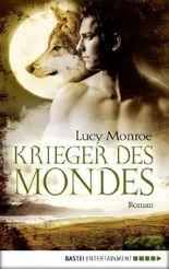 Krieger des Mondes: Roman (Children of the Moon 5)