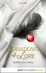 Gefährliche Nähe - Shadows of Love