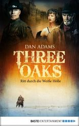 Three Oaks - Folge 1: Ritt durch die Weiße Hölle (Western Serie)