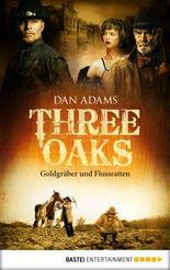 Three Oaks - Folge 4: Goldgräber und Flussratten (Western Serie)