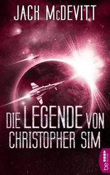 Die Legende von Christopher Sim: Ein Alex-Benedict-Roman (Alex Benedict 1)