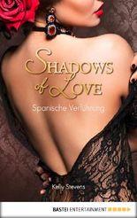 Spanische Verführung - Shadows of Love