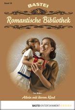 Romantische Bibliothek - Folge 18: Allein mit ihrem Kind