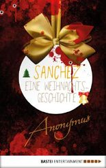 Sanchez - Eine Weihnachtsgeschichte: Thriller