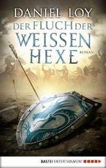Der Fluch der weißen Hexe: Roman