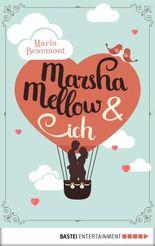 Marsha Mellow und ich: Beaumont, Marsha Mellow und ich                   .