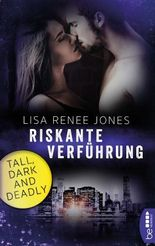 Tall, Dark and Deadly - Riskante Verführung
