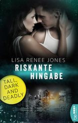 Riskante Hingabe: Tall, Dark and Deadly (Walker Security 3)