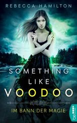 Something like Voodoo: Im Bann der Magie