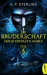 Die Bruderschaft der schwarzen Maske - Teil 5 (Die Bestiarium-Reihe)