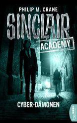 Sinclair Academy - 06: Cyber-Dämonen (Die neuen Geisterjäger)