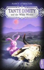 Tante Dimity und der Wilde Westen (Ein Wohlfühlkrimi mit Lori Shepherd 12)
