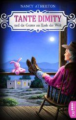 Tante Dimity und die Geister am Ende der Welt (Ein Wohlfühlkrimi mit Lori Shepherd 15)