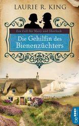 Die Gehilfin des Bienenzüchters: Ein Fall für Mary und Sherlock (Mary Russell 2)