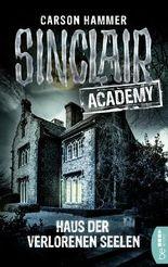 Sinclair Academy - Haus der verlorenen Seelen