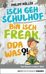 Isch geh Schulhof / Bin isch Freak, oda was?!: Zwei Romane in einem E-Book