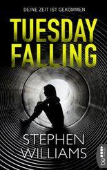 Tuesday Falling - Deine Zeit ist gekommen