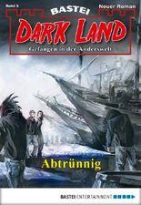 Dark Land - Folge 005: Abtrünnig (Anderswelt John Sinclair Spin-off)