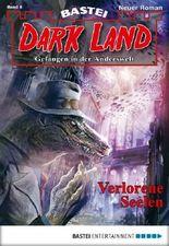 Dark Land - Folge 006: Verlorene Seelen (Anderswelt John Sinclair Spin-off)