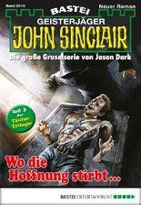John Sinclair - Folge 2016: Wo die Hoffnung stirbt ...