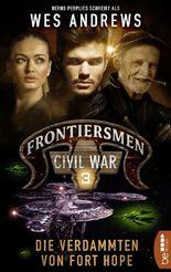 Frontiersmen: Civil War 3: Die Verdammten von Fort Hope (Frontiersmen - die Serie)