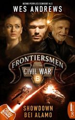 Frontiersmen: Civil War 6: Showdown bei Alamo (Frontiersmen - die Serie)