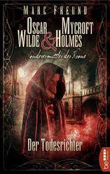 Der Todesrichter: Oscar Wilde & Mycroft Holmes - 03 (Sonderermittler der Krone)