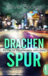 Drachenspur: Ein Fall für Privatdetektiv John Dietz