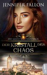 Gezeitenstern-Saga - Der Kristall des Chaos (Gezeitenstern-Saga-Reihe 4)