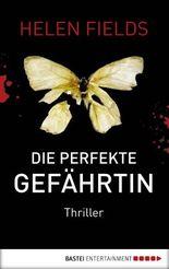 Die perfekte Gefährtin: Thriller