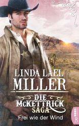 Die McKettrick-Saga - Frei wie der Wind (Die McKettrick Cowboys Trilogie 1)