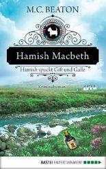 Hamish Macbeth spuckt Gift und Galle: Kriminalroman (Schottland-Krimis 4)