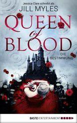 Queen of Blood: Die Bestimmung. Roman