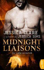 Midnight Liaisons - Zur Liebe verdammt