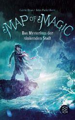 Map of Magic – Das Mysterium der sinkenden Stadt (Bd. 2)